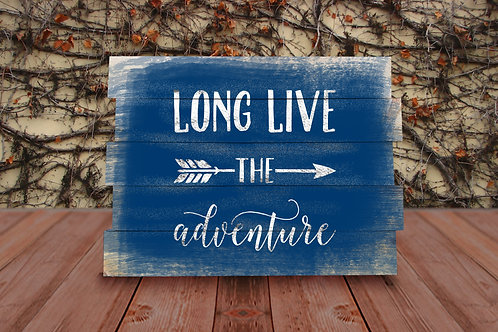 Long Live the Adventure - Wood Sign Experience