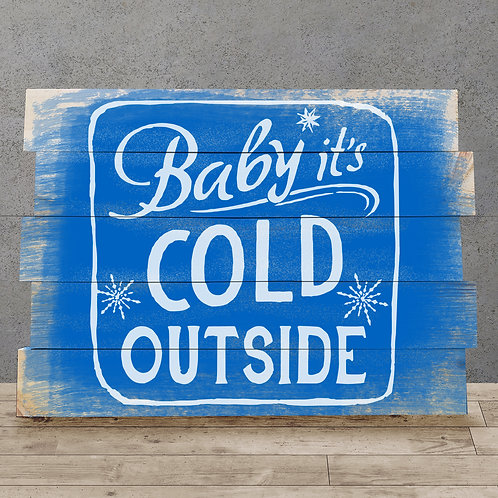 Baby it's Cold Outside - Woodsign Making Experience