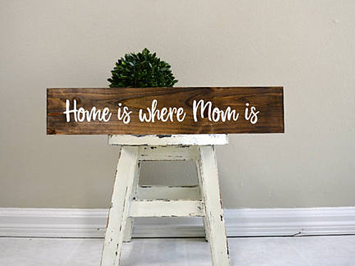 Home is Where Mom is - Woodsign Making Experience