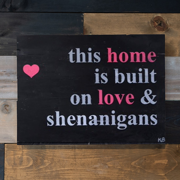 This Home is Built on Love and Shenanigans