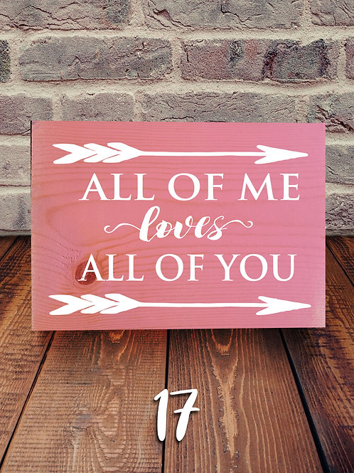 All of Me Loves All of You Wood Sign Experience