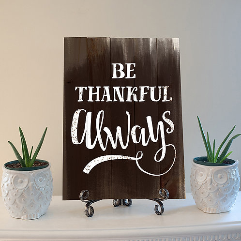 Be Thankful Always - Woodsign Making Experience
