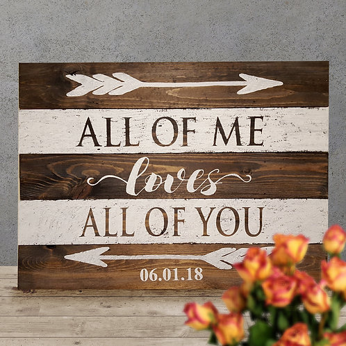 All of Me Loves All of You - Wood Sign Experience