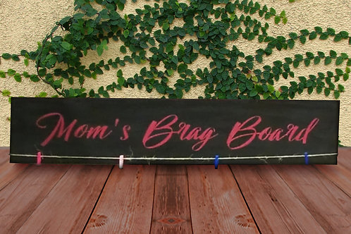 Moms Brag Board - Wood Sign Experience