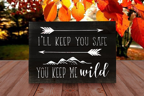 I'll Keep You Safe - Wood Sign Experience
