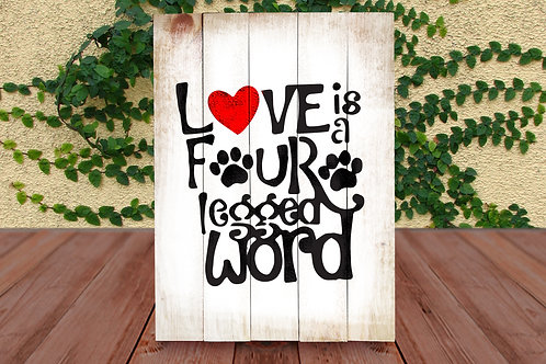 Love is a Four Legged Word - Wood Sign Experience