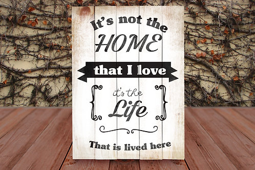 It's Not The Home That I Love  - Wood Sign Experience