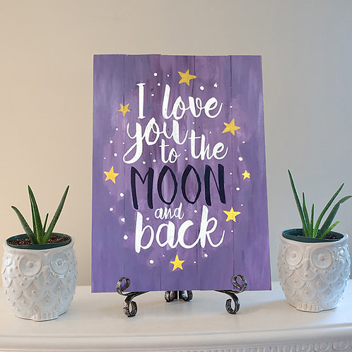 I Love You to the Moon and Back - Wood Sign Making Experience