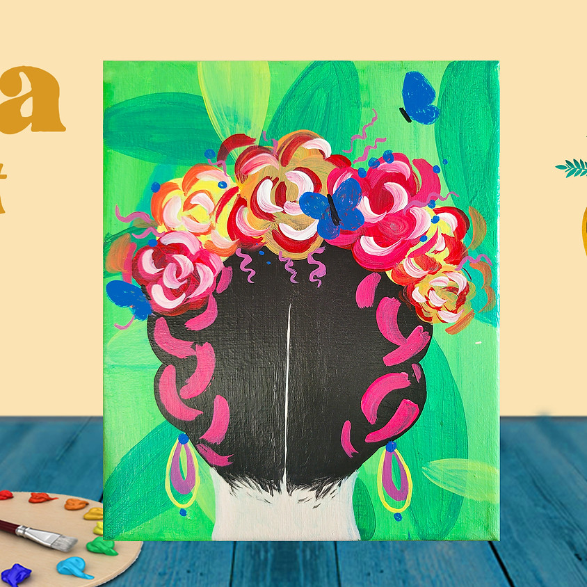 """Frida Fest Painting Class """"Frida's Hairstyle"""""""