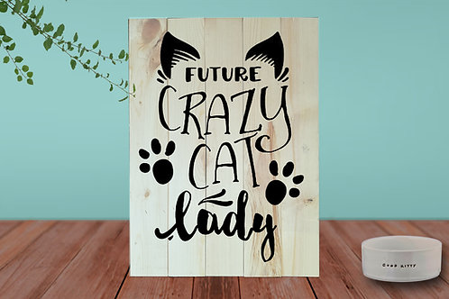 Future Crazy Cat Lady - Woodsign Making Experience