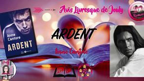 Avis : Ardent - Anne Cantore