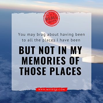 Not in memories of those places