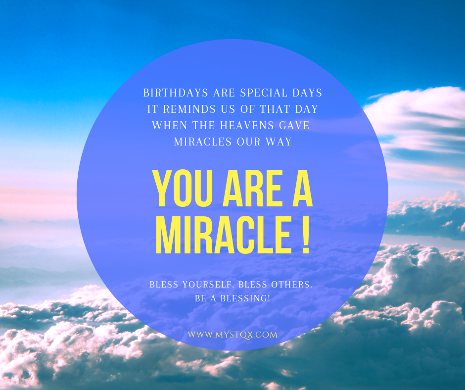 You are a miracle!
