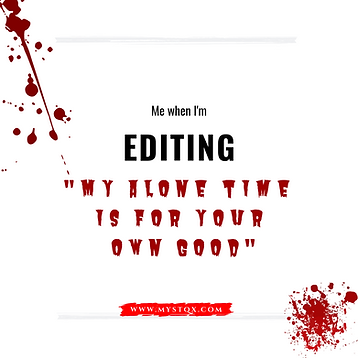 Me when I'm editing...
