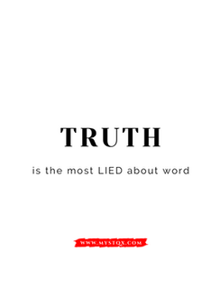 Truth is the most LIED about word_