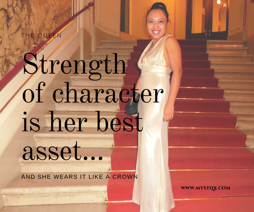 Strength of character is her best asset