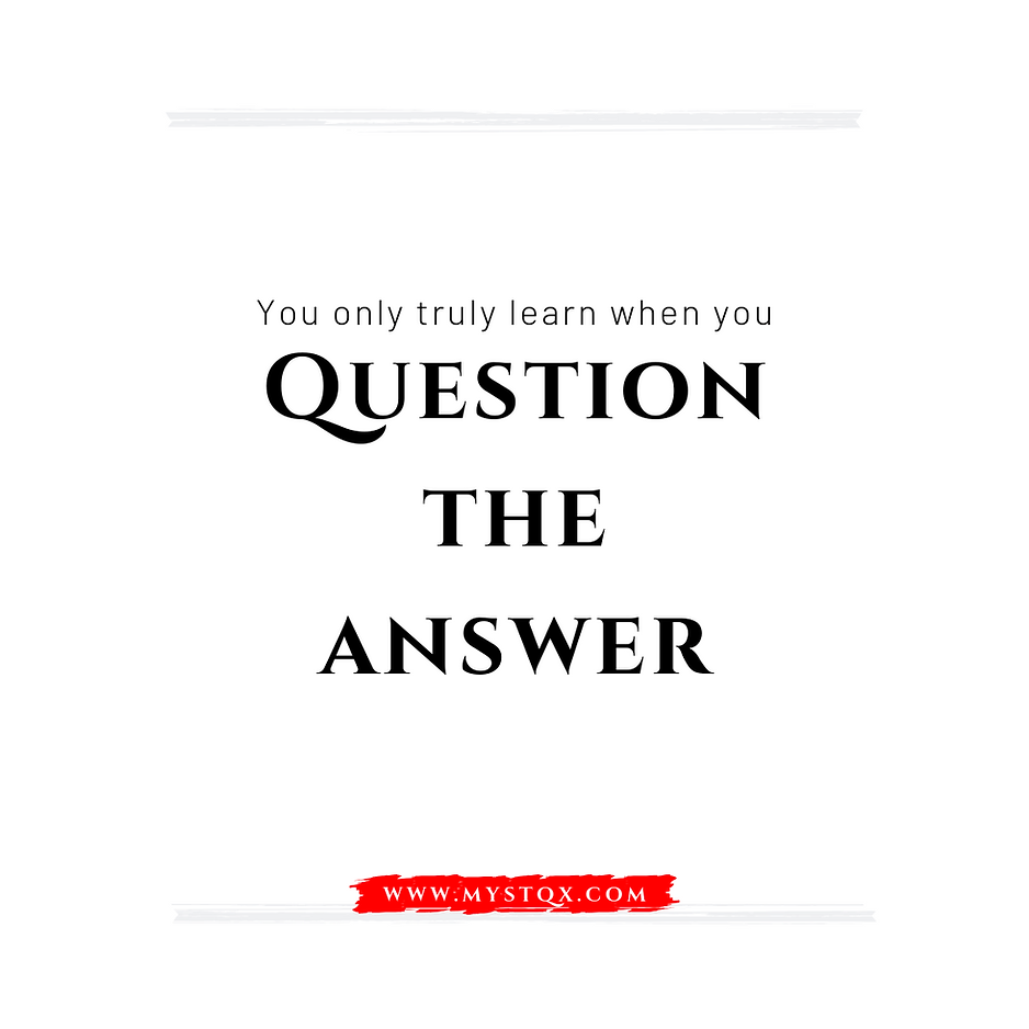 Question the answer