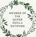 Member of the Queer Doula Network
