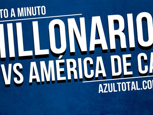 Min a min: MILLONARIOS - América
