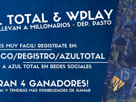 Azul Total y Wplay te llevan al partido entre MILLONARIOS y Dep. Pasto.