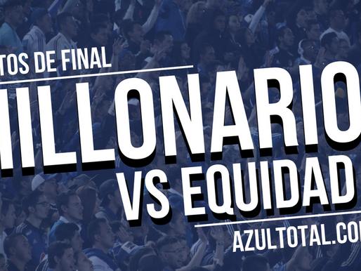 Cuartos de Final | MILLONARIOS - La Equidad