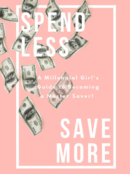 Spend Less, Save More: A Millennial Girl's Savings Guide