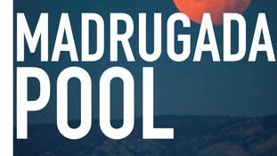 MADRUGADA POOL