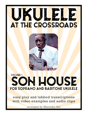Ukulele At The Crossroads - Son House
