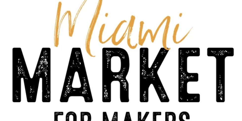 Markets for Makers MIAMI 2019