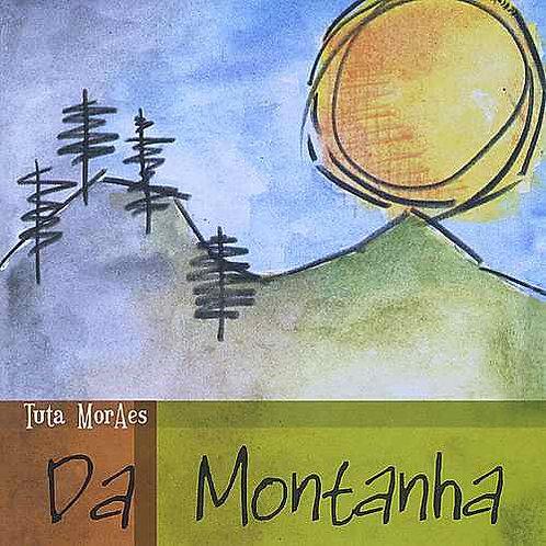 Da Montanha, Tuta Moraes