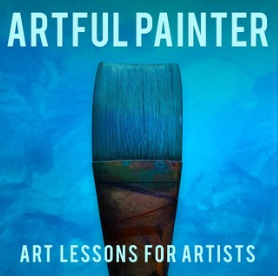 """One of my Favorite Podcasts for Art - """"The Artful Painter"""""""