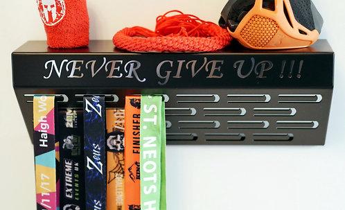 Never give up !!! - shelf medal hanger