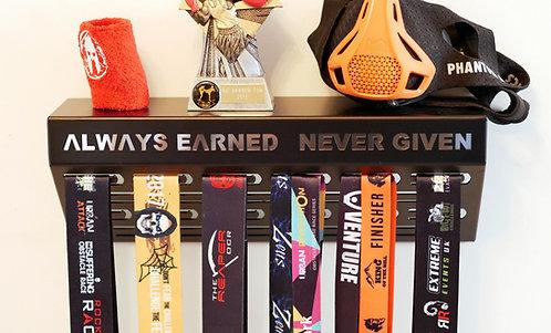 Always Earned Never Given - shelf medal hanger