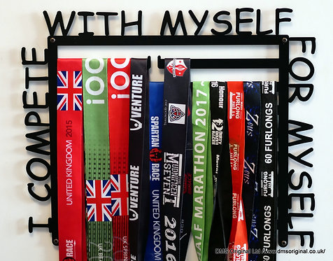 I compete with myself for myself - medal hanger