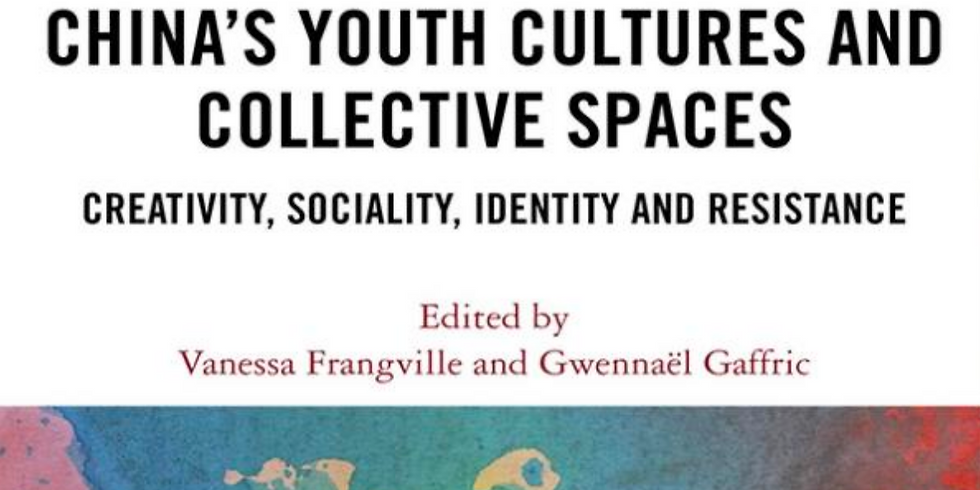 Book Launch: China's Youth Cultures and Collective Spaces