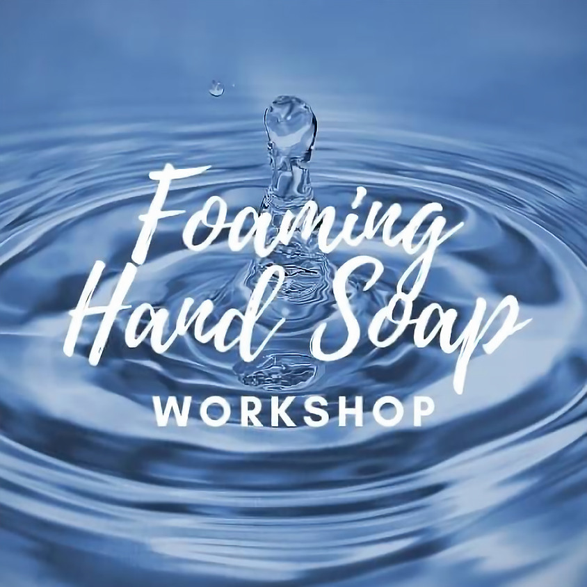 Foaming Hand Soap Workshop