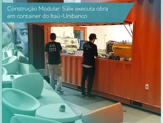 Construção Modular: Sálix executa obra em container para o Cubo Itaú