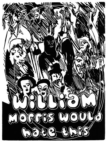 William Morris Wouldn't...