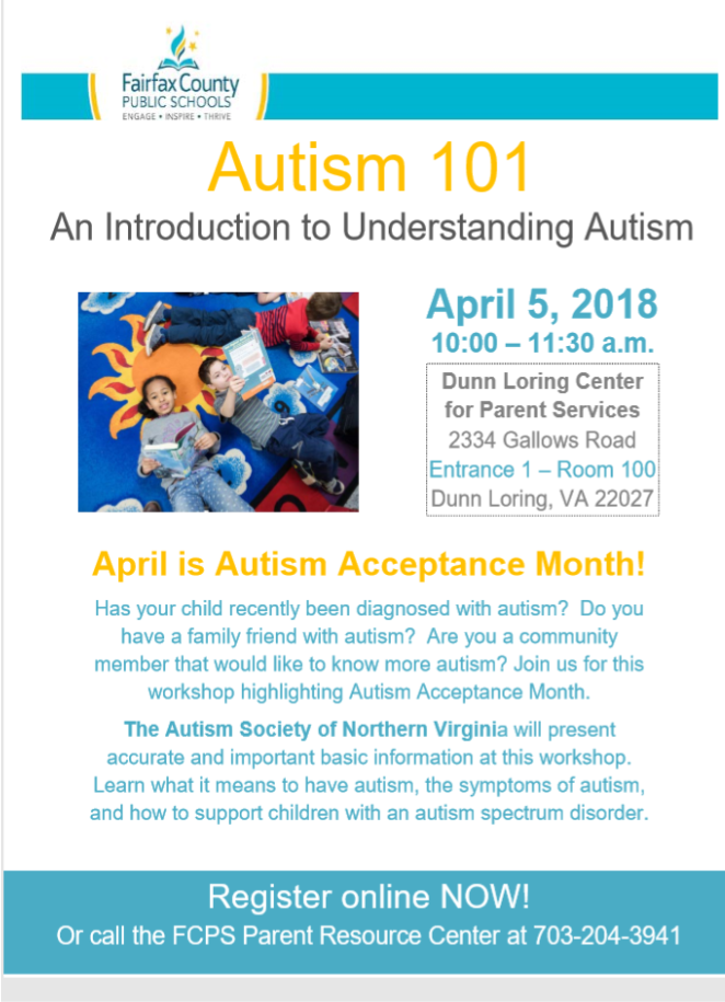 Autism 101 on April 5 from 10-11:30; hosted by FCPS Parent Resource Center. Registration information