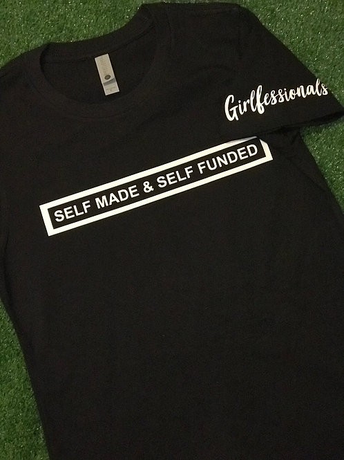 Self Made and Self Funded Shirt