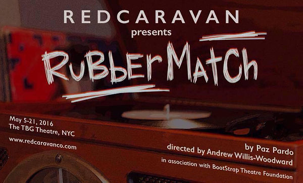 Rubber Match poster from Red Caravan production