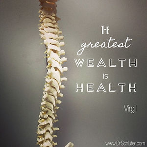 "Spine pic with saying ""The Greatest Health is wealth"""
