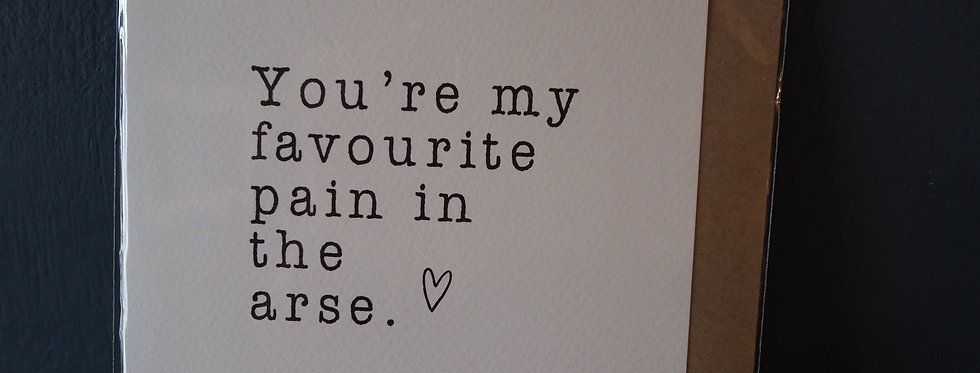 You're my favourite pain in the arse card- pickled pom pom