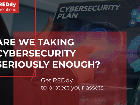 Are we taking cybersecurity seriously enough? Get REDdy to protect your assets