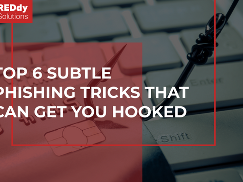 Top 6 Subtle Phishing Tricks That Can Get You Hooked