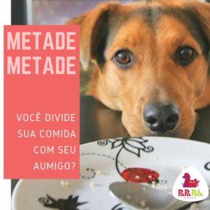 Você divide a comida com o seu cão?