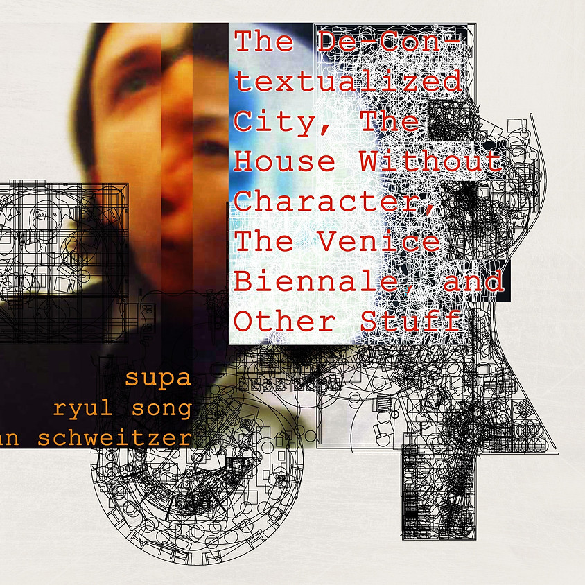 The De-Contextualized City, The House without Character