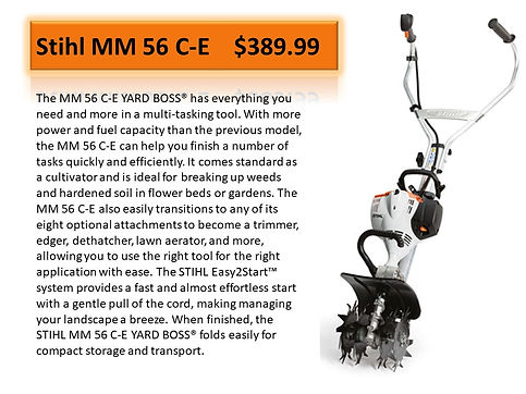 Stihl MM 56 C-E Yard Boss Tiller For Sale At Seven Gables Power Equipment Conveniently Located In The Smithtown 11787, Commack 11725, Kings Park 11754, Northport 11768, East Northport 11768, Dix Hills 11746, Huntington 11743, Melville 11747, Central Islip 11722, Islip 11751, East Islip 11730, Bayshore 11706, Bay Shore 11706, Hauppauge 11788, Ronkonkoma 11779, Lake Ronkonkoma 11749, St James 11780, Setauket 11733, Stony Brook 11790, Lake Grove 11755, Centereach 11720, Holtsville 11742, Selden 11784, Islandia 11760, Centerport 11721, Roslyn 11576, Massapequa 11758, Syosset 11773, Farmingdale 11735, Bohemia 11716, Patchogue 11722, Babylon 11702, West Babylon 11707, Suffolk County, Long Island NY Area