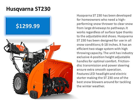 Husqvarna ST 230 Snowblower For Sale At Seven Gables Power Equipment Conveniently Located In The Smithtown, 11787, Commack, 11725, Kings Park, 11754, Northport, 11768, East Northport, 11768, Dix Hills, 11746, Huntington, 11743, Melville, 11747, Central Islip, 11722, Islip, 11751, East Islip, 11730, Bayshore, 11706, Bay Shore, 11706, Hauppauge, 11788, Ronkonkoma, 11779, Lake Ronkonkoma, 11749, St James, 11780, Setauket, 11733, Stony Brook, 11790, Lake Grove, 11755, Centereach, 11720, Holtsville, 11742, Selden, 11784, Islandia, 11760, Centerport, 11721, Roslyn, 11576, Massapequa, 11758, Syosset, 11773, Farmingdale, 11735, Bohemia, 11716, Patchogue, 11722, Babylon, 11702, West Babylon, 11707, Suffolk County, Long Island NY Area