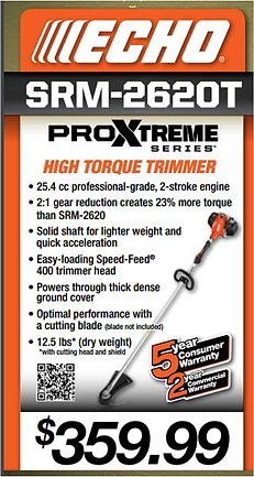 Echo SRM-2620T Proxtreme High Torque Trimmer For Sale At Seven Gables Equipment Conveniently Located Near Me In The Smithtown, Commack, Kings Park, Northport, East Northport, Dix Hills, Huntington, Melville, Central Islip, Islip, East Islip, Bayshore, Hauppauge, Ronkonkoma, Lake Ronkonkoma, St James, Setauket, Stony Brook, Lake Grove, Centereach, Holtsville, Selden, Islandia, Centerport, Roslyn, Massapequa, Syosset, Farmingdale, Bohemia, Patchogue, Babylon, West Babylon, Suffolk County, Long Island NY Area